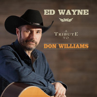 Ed Wayne - A Tribute to Don Williams