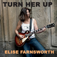 Elise Farnsworth - Turn Her Up