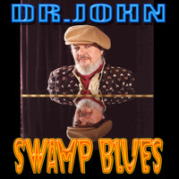 Dr. John - Swamp Blues