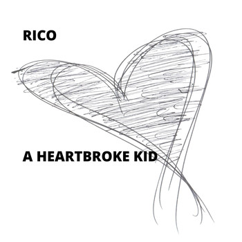 Rico - A Heartbroke Kid (Explicit)