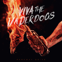 Parkway Drive - Viva The Underdogs (Explicit)