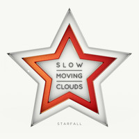 Slow Moving Clouds - Starfall
