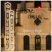 Thrive Dasun - Babylon Boys: Attacking the Shystem (Explicit)
