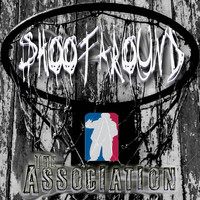 The Association - Shootaround (Explicit)
