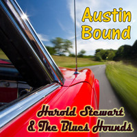 Harold Stewart & The Blues Hounds - Austin Bound
