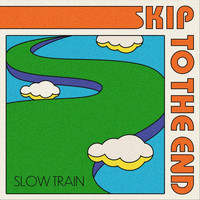 Slow Train - Skip to the End