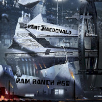 Grant Macdonald - Ram Ranch 260 (Explicit)
