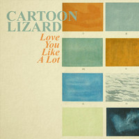 Cartoon Lizard - Love You Like a Lot