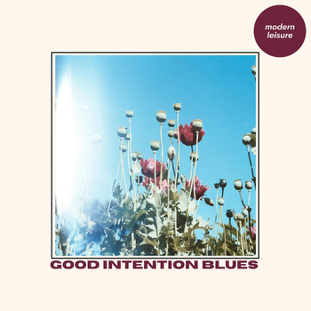 Modern Leisure - Good Intention Blues