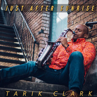 Tarik Clark - Just After Sunrise