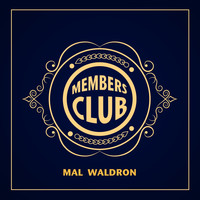 Mal Waldron - Members Club: Mal Waldron