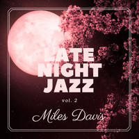 Miles Davis - Late Night Jazz, Vol. 2