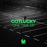 Gotlucky - One Time EP