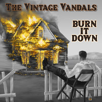 The Vintage Vandals - Burn It Down