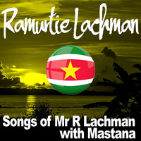 Ramurtie Lachman - Songs of Mr. R. Lachman with Mastana