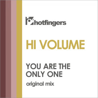 Hi Volume - You Are the Only One