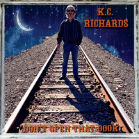 K.C. Richards - Don't Open That Door