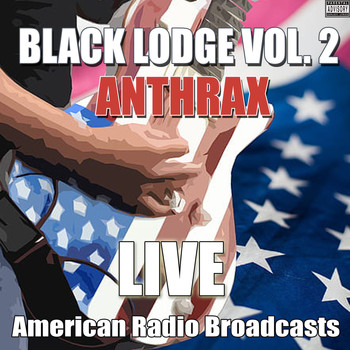 Anthrax - Black Lodge Vol. 2 (Live [Explicit])