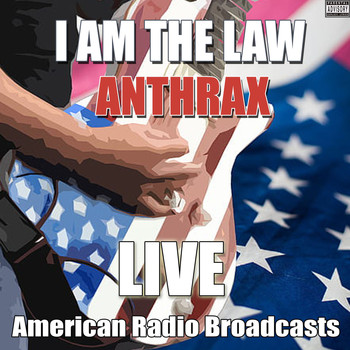 Anthrax - I Am The Law (Live [Explicit])