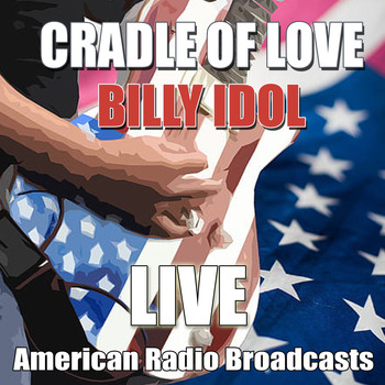 Billy Idol - Cradle Of Love (Live)