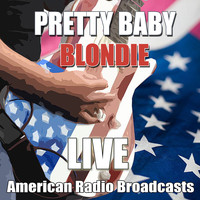Blondie - Pretty Baby (Live)