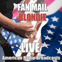 Blondie - Fan Mail (Live)