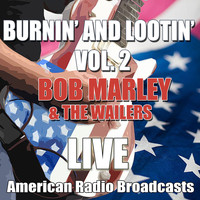 Bob Marley & The Wailers - Burnin' and Lootin' Vol. 2 (Live)