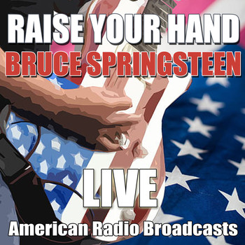 Bruce Springsteen - Raise Your Hand (Live)