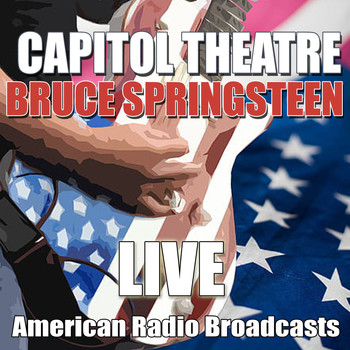 Bruce Springsteen - Live At Capitol Theatre (Live)