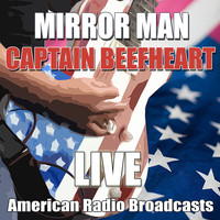 Captain Beefheart - Mirror Man (Live)