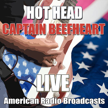 Captain Beefheart - Hot Head (Live)