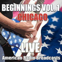 Chicago - Beginnings Vol. 1 (Live)