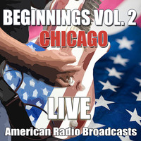 Chicago - Beginnings Vol. 2 (Live)