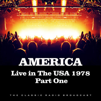 America - Live in the USA 1978 Part One (Live)