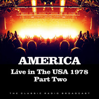 America - Live in the USA 1978 Part Two (Live)
