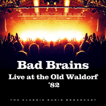 Bad Brains - Live at the Old Waldorf 82 (Live)