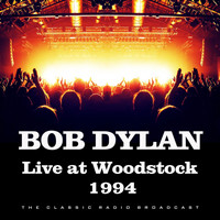 Bob Dylan - Live at Woodstock 1994 (Live)