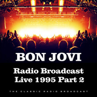 Bon Jovi - Radio Broadcast Live 1995 Part 2 (Live)