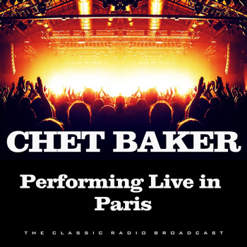 Chet Baker - Performing Live in Paris (Live)