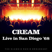 Cream - Live in San Diego '68 (Live)