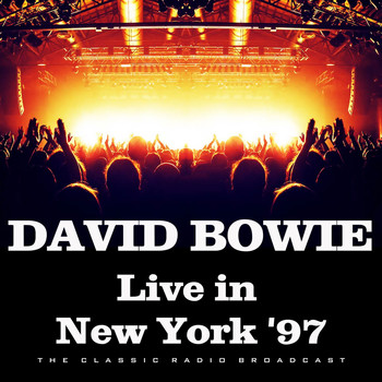 David Bowie - Live in New York '97 (Live)