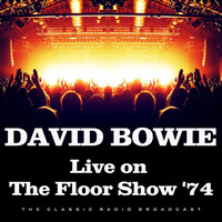 David Bowie - Live on The Floor Show '74 (Live)