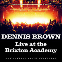 Dennis Brown - Live at the Brixton Academy (Live)