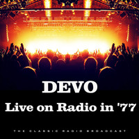 Devo - Live on Radio in '77 (Live)