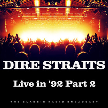Dire Straits - Live in 1992 Part 2 (Live)