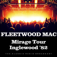 Fleetwood Mac - Mirage Tour Inglewood '82 (Live)