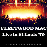 Fleetwood Mac - Live in St Louis '79 (Live)