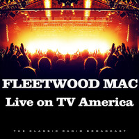 Fleetwood Mac - Live on TV America (Live)