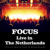 Focus - Live in The Netherlands (Live)