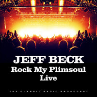Jeff Beck - Rock My Plimsoul Live (Live)